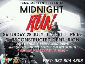CMA MENLYN PRESENTS MIDNIGHT RUN @ RECONSTRUCTED CENTURION  | Centurion | Gauteng | South Africa